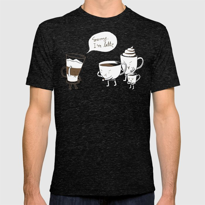 Sorry, I'm Latte. Graphic T-shirt by Ilovedoodle - Tri-Black - LARGE - Mens Fitted Tee