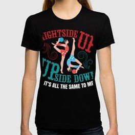 Rightside up upside Down Gymnastics gymnast gift T-shirt