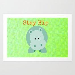 Stay Hip. Art Print