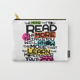 the more you that you read Carry-All Pouch