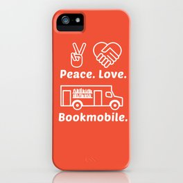 Peace. Love. Bookmobile iPhone Case
