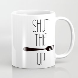 STFU Shut The Fork Up Coffee Mug