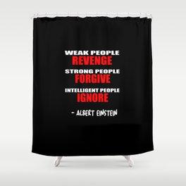weak people Shower Curtain