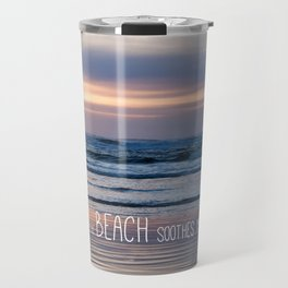 Beach Glow Soothes Soul Travel Mug