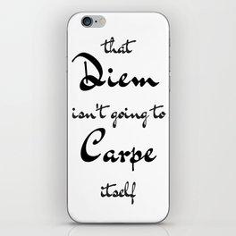 Carpe that Diem iPhone Skin