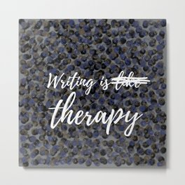 Writing is (like) therapy Metal Print