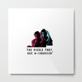 The pixels they are a changin' Metal Print