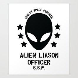 Top Secret Space Program Alien Liaison Officer cute funny tshirt gifts Art Print