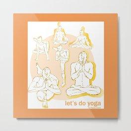 Let's do Yoga Metal Print