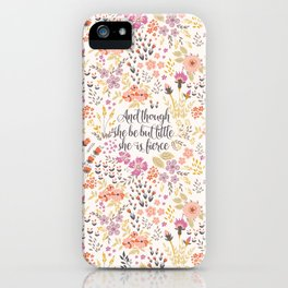 And though she be but little she is fierce (MFP1) iPhone Case