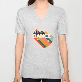 Let's Dance - retro rainbow typography Unisex V-Neck