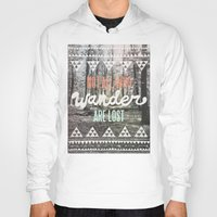 not all who wander are lost Hoodies featuring Wander by Wesley Bird