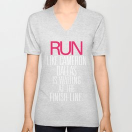 Run like Cameron Dallas is waiting at the Finish line Unisex V-Neck