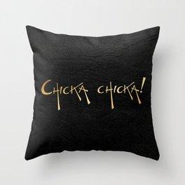 Chicka chicka! Throw Pillow