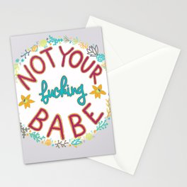 Not Your Fucking Babe Stationery Cards