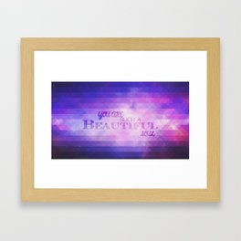 You're such a beautiful soul. Framed Art Print