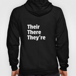 Their There They're Grammar Gift for English Teachers Hoody