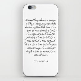 To every thing there is a season Religious Bible Verse Quote -  Ecclesiastes 3 iPhone Skin