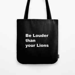 Be Louder _ Black background with white text Tote Bag
