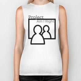 Project Am I Right Biker Tank