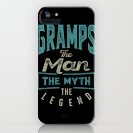 Gramps The Myth The Legend iPhone Case