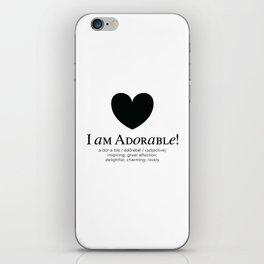I am Adorable! iPhone Skin