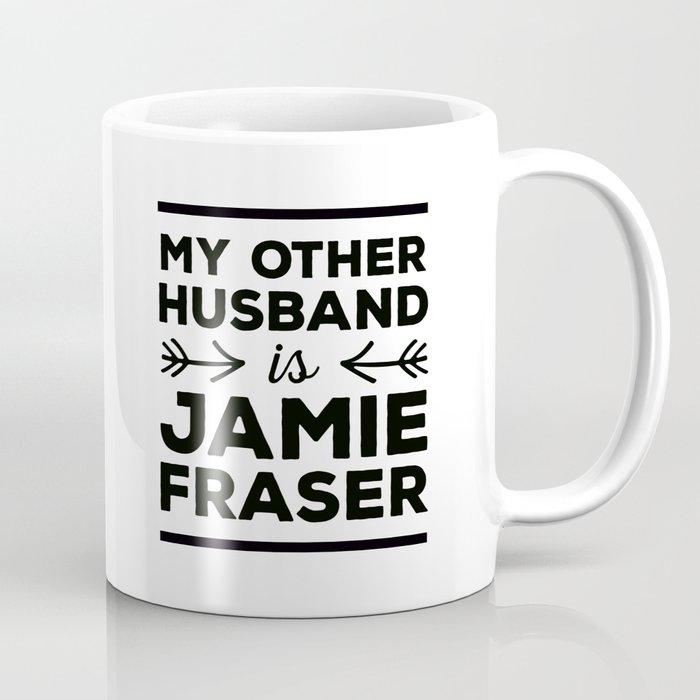 My other husband is Jamie Fraser Coffee Mug