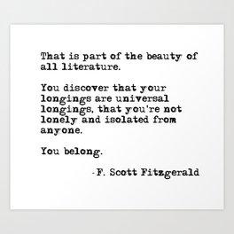 The beauty of all literature - F Scott Fitzgerald Art Print