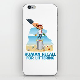 Human Recall For Littering iPhone Skin