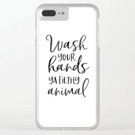 BATHROOM WALL DECOR, Wash Your Hands Ya Filthy Animal,Funny Print,Bathroom Sign,Shower Decor Clear iPhone Case