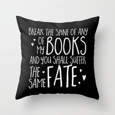 Don't Break My Spine! (Inverted) Throw Pillow