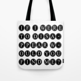 Would You Find Me? Tote Bag