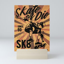 Skate or die, Skater SK8 Mini Art Print