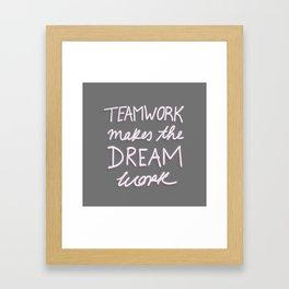 Teamwork Makes The Dream Work - Gray Framed Art Print