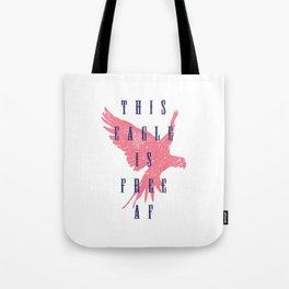 This Eagle Is Free AF Tote Bag