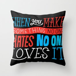 No One Loves It. Throw Pillow