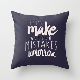 Let's make better mistakes tomorrow - motivation - quote - happiness - inspiration - Throw Pillow