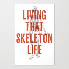 Living That Skeleton Life Canvas Print