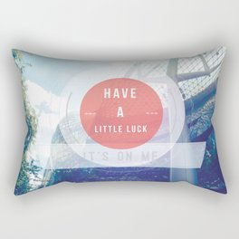 Have A Little Luck, Its On Me Rectangular Pillow
