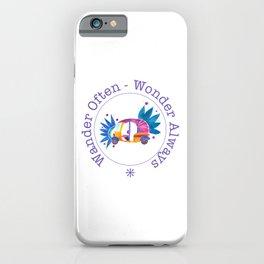 Wander often, wonder always iPhone Case