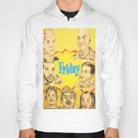 friday Hoodies featuring Friday by Tristan