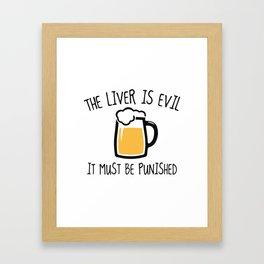 The Liver Is Evil Framed Art Print
