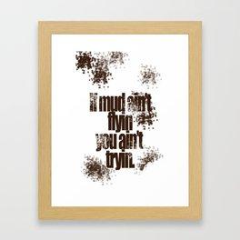 Mud flyin Framed Art Print