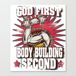 God First Body Building Second Lifting Canvas Print