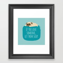 If you love someone,  let them sleep. Framed Art Print