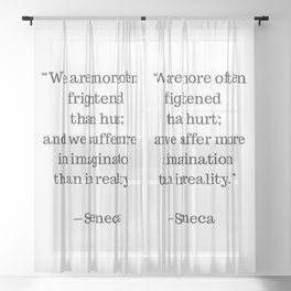 STOIC philosophy quotes - SENECA - We are more often frightened than hurt Sheer Curtain