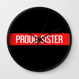 Firefighter: Proud Sister (Thin Red Line) Wall Clock