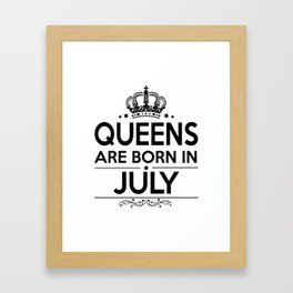 Queens Are Born In July Framed Art Print