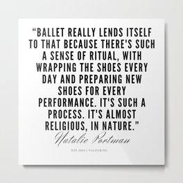 20    | Natalie Portman Quotes | 190721 Metal Print
