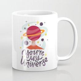 You're My Universe Coffee Mug